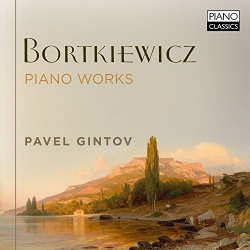 Pavel Gintov Bortkiewicz Piano Works